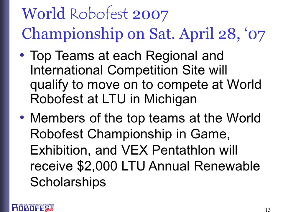 13 World Robofest 2007 Championship on Sat.