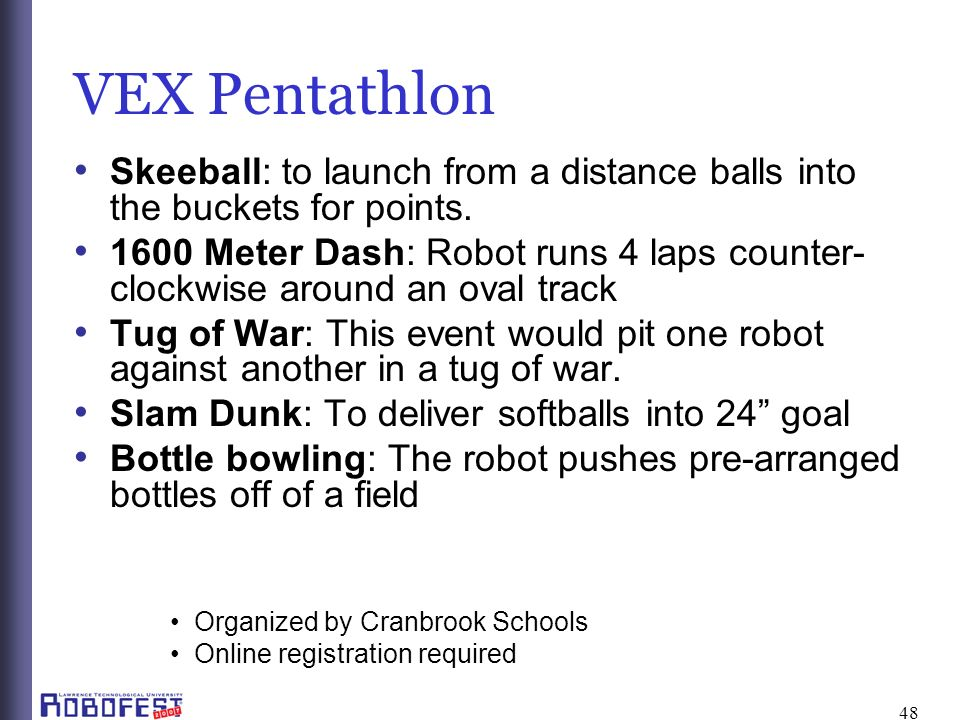48 VEX Pentathlon Skeeball: to launch from a distance balls into the buckets for points.
