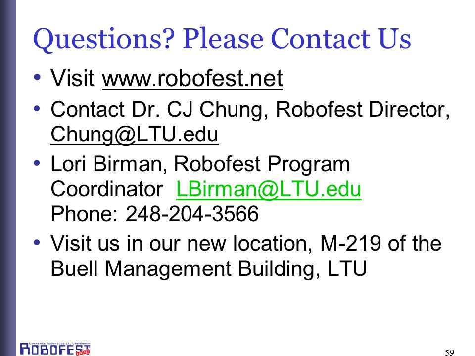 59 Questions.Please Contact Us Visit www.robofest.net Contact Dr.