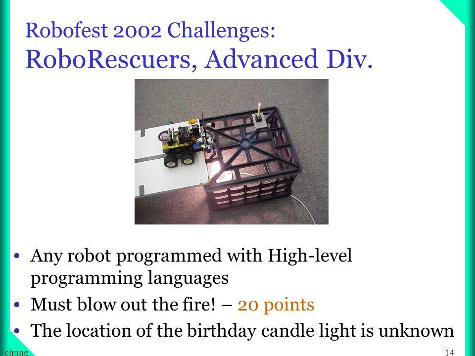 14chung Robofest 2002 Challenges: RoboRescuers, Advanced Div.