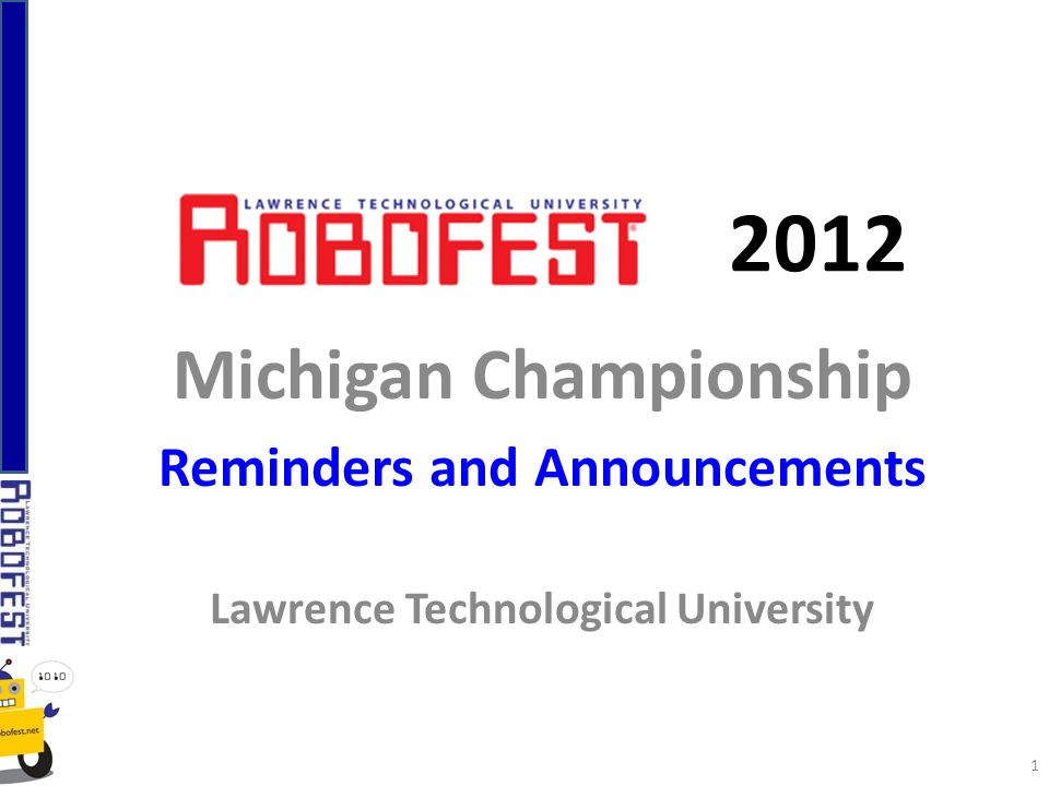 2012 Michigan Championship Reminders and Announcements Lawrence Technological University 1