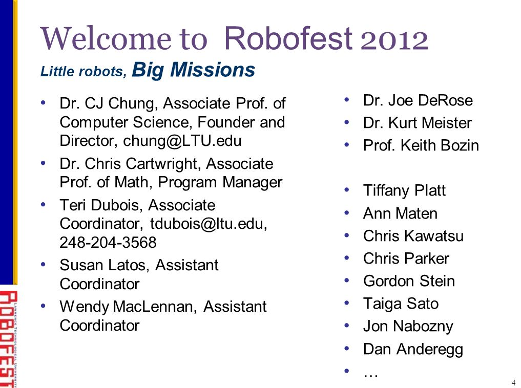 Welcome to Robofest 2012 Little robots, Big Missions Dr.