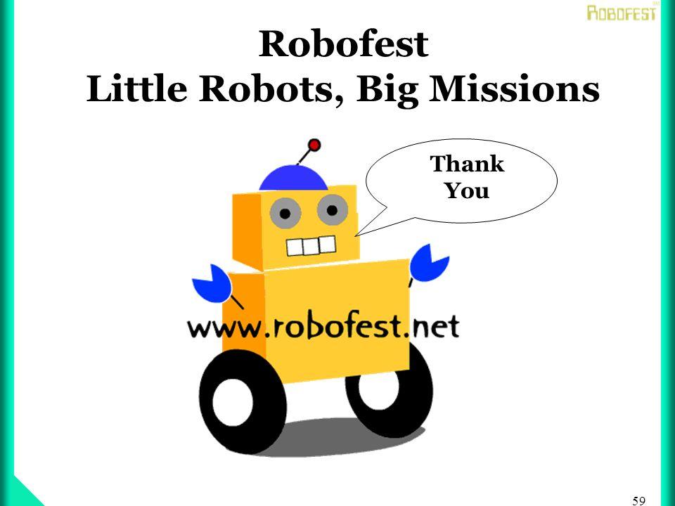 59 Robofest Little Robots, Big Missions Thank You