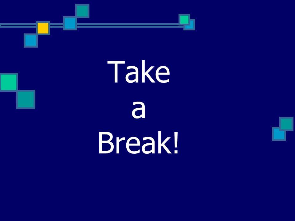 Take a Break!