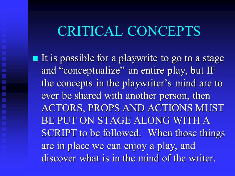 COGNITION & LANGUAGE Just as a playwrite needs ACTORS, AND PROPS AND ACTIONS AND SCRIP to express his ideas, Just as a playwrite needs ACTORS, AND PROPS AND ACTIONS AND SCRIP to express his ideas, So also, every person who wants to express a thought, must rely upon symbols and gestures to communicate.