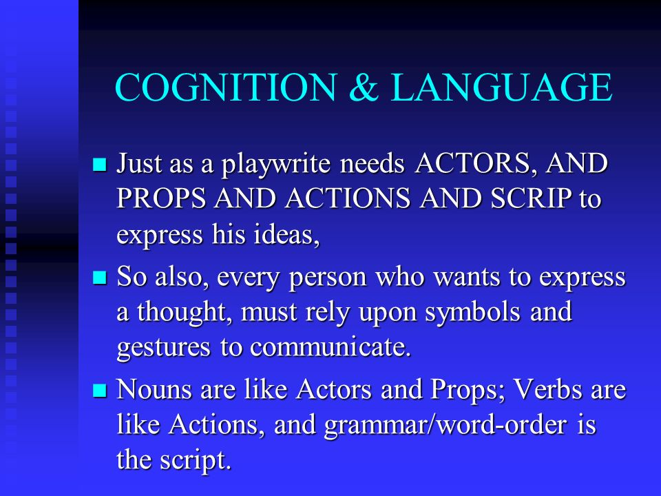 CRITICAL CONCEPT There is a limited set of ways that nouns can relate to verbs (WAYS OF THINKING).