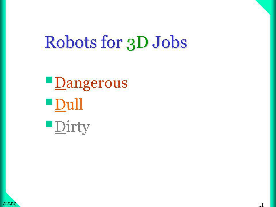10 chung Definition: Robotics The science of building and programming robots