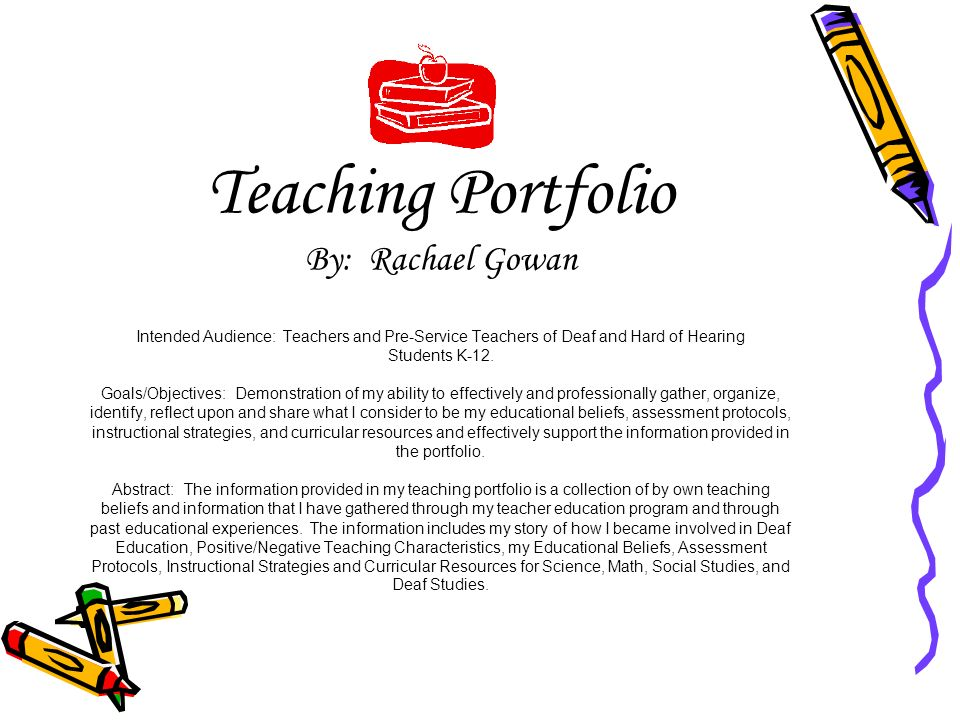 Teaching Portfolio By: Rachael Gowan Intended Audience: Teachers and Pre-Service Teachers of Deaf and Hard of Hearing Students K-12.