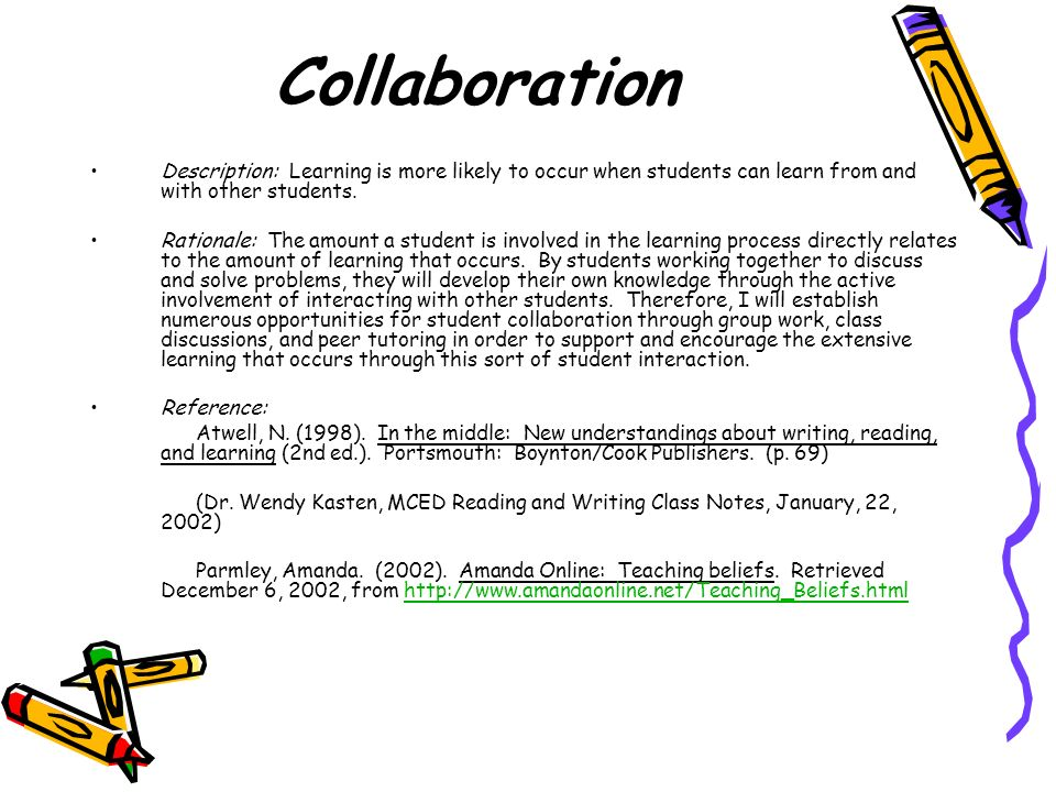 Collaboration Description: Learning is more likely to occur when students can learn from and with other students.