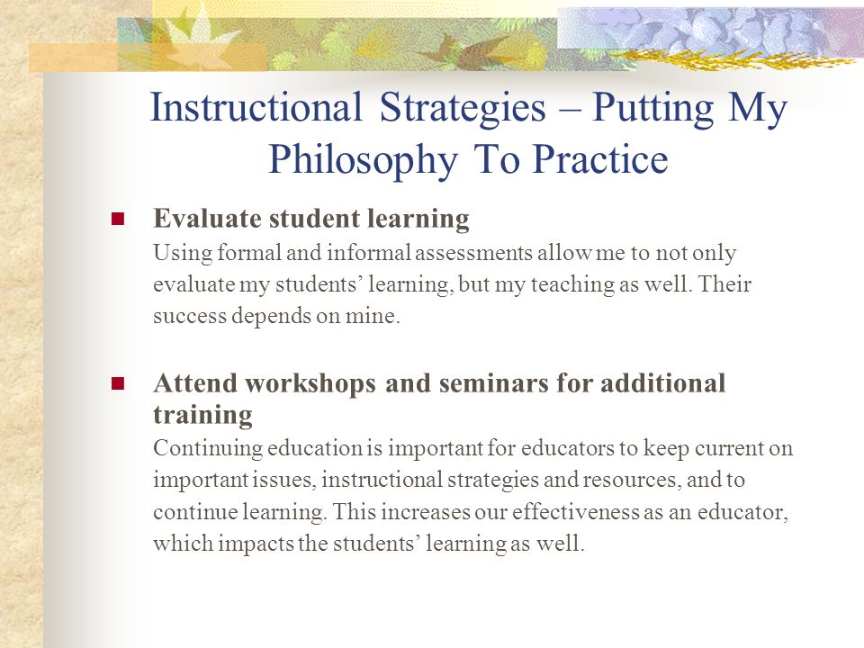 Instructional Strategies – Putting My Philosophy To Practice Cooperative learning Form cooperative learning groups, where students can discuss lessons, collaborate, and work together to brainstorm, research, and find answers.