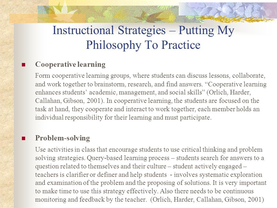 Instructional Strategies – Putting My Philosophy To Practice Discovery learning Discovery learning is an inquiry process that provides opportunities for students to create meaning from information and explore different hypotheses.