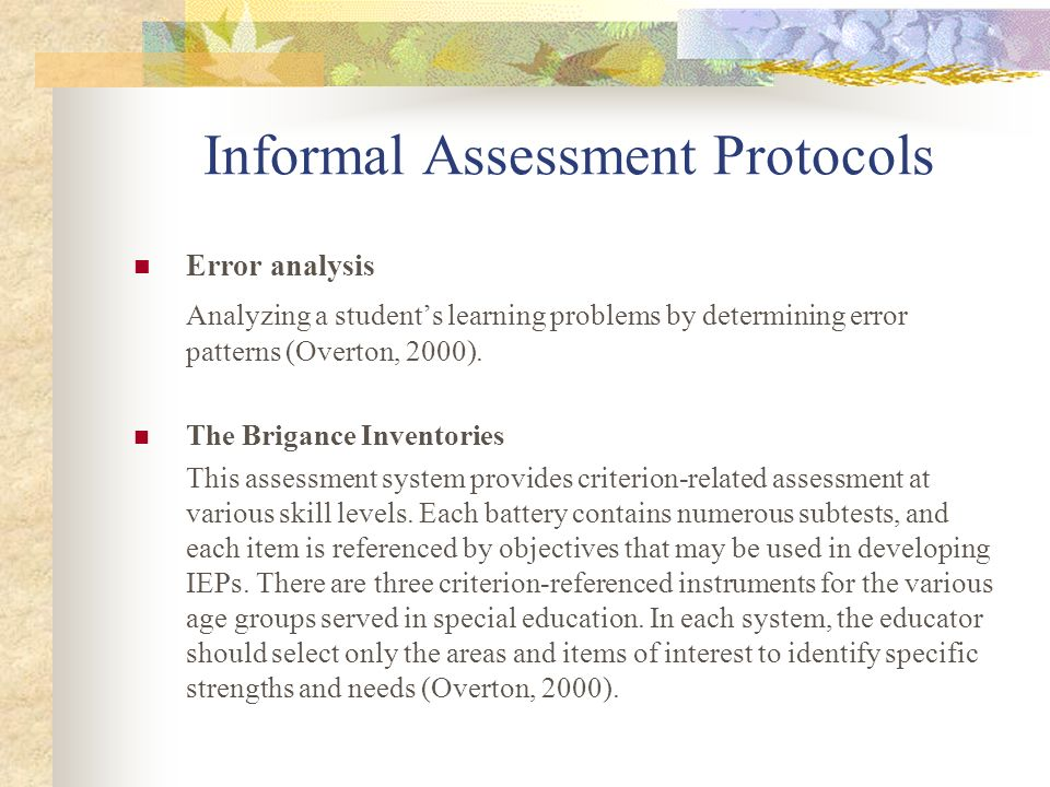 Assessment Protocols - Summary Assessment is a continuous process and is performed daily in the form of informal assessments.