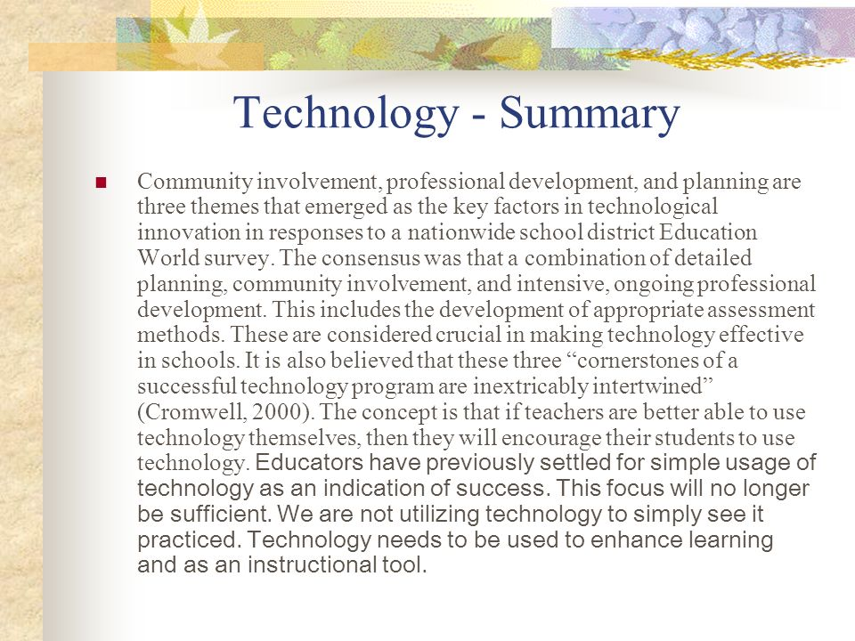 Technology - Summary Community involvement, professional development, and planning are three themes that emerged as the key factors in technological i