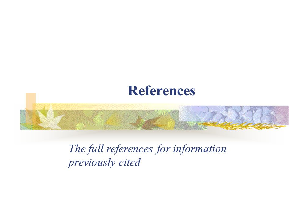 References The full references for information previously cited