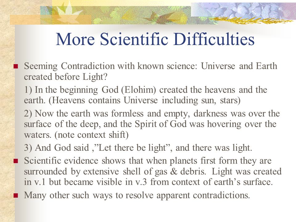 More Scientific Difficulties Seeming Contradiction with known science: Universe and Earth created before Light? 1) In the beginning God (Elohim) creat