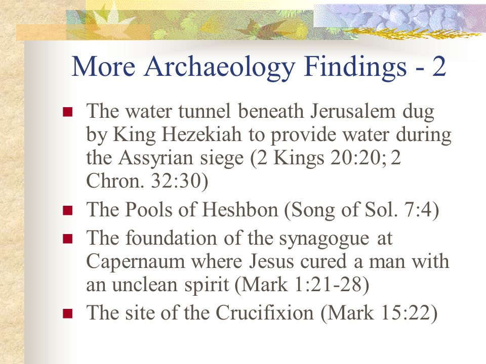 More Archaeology Findings - 2 The water tunnel beneath Jerusalem dug by King Hezekiah to provide water during the Assyrian siege (2 Kings 20:20; 2 Chr