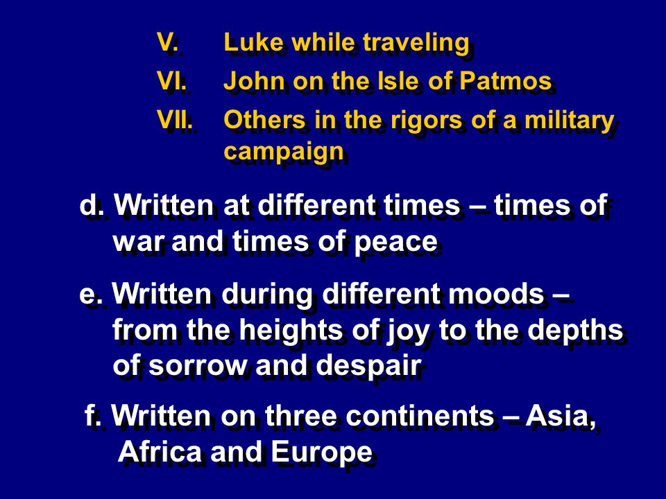 V.Luke while traveling VI.John on the Isle of Patmos VII.Others in the rigors of a military campaign d.