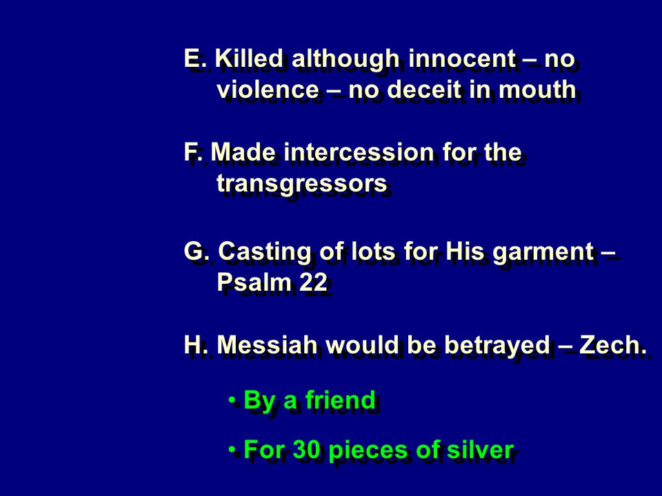 E. Killed although innocent – no violence – no deceit in mouth F.