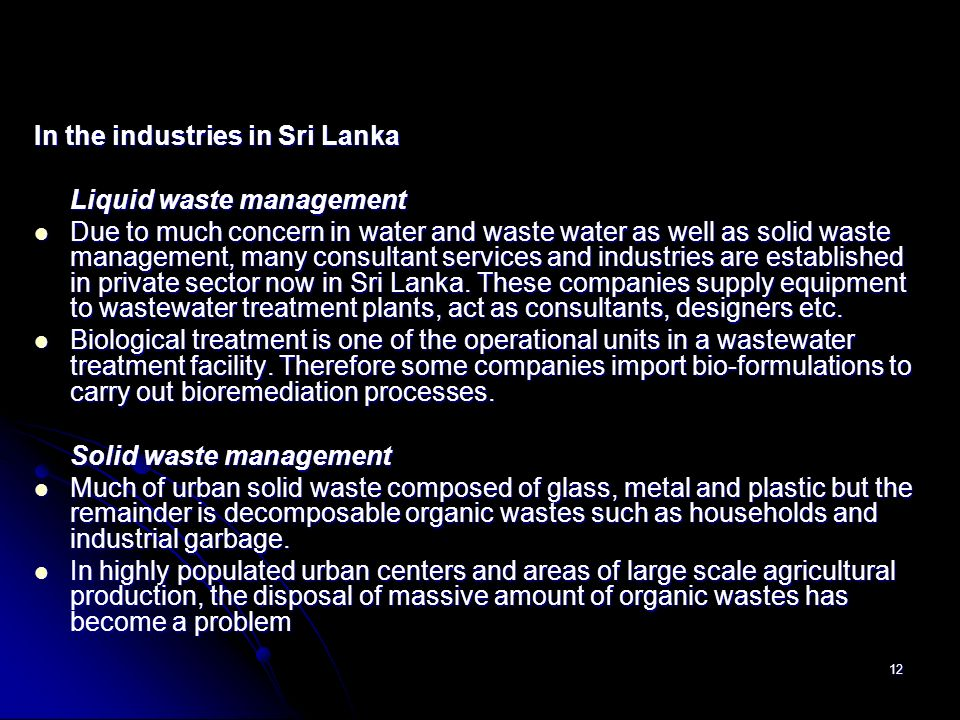 12 In the industries in Sri Lanka Liquid waste management Due to much concern in water and waste water as well as solid waste management, many consult