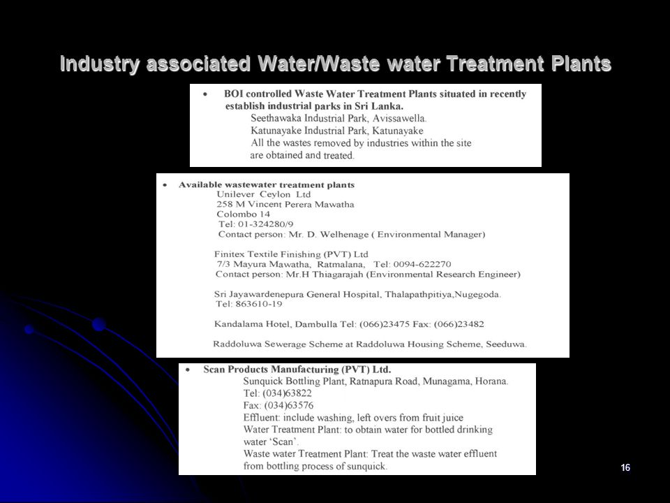 16 Industry associated Water/Waste water Treatment Plants