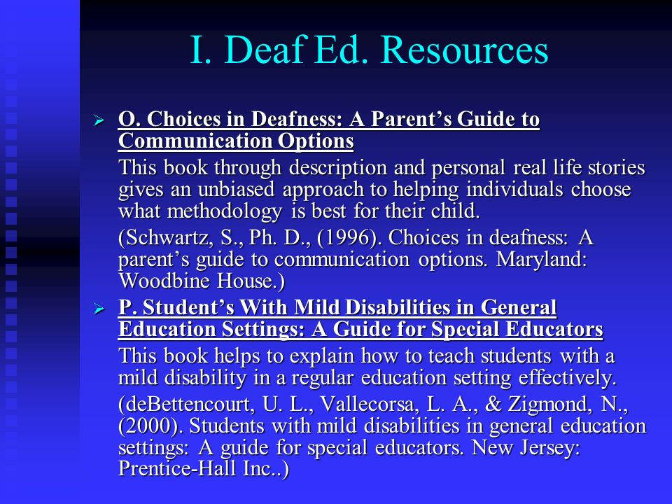 I. Deaf Ed. Resources O. Choices in Deafness: A Parents Guide to Communication Options O. Choices in Deafness: A Parents Guide to Communication Option