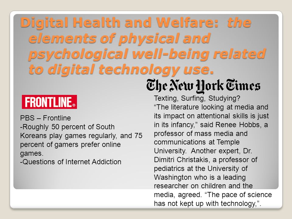 Digital Health and Welfare: the elements of physical and psychological well-being related to digital technology use.