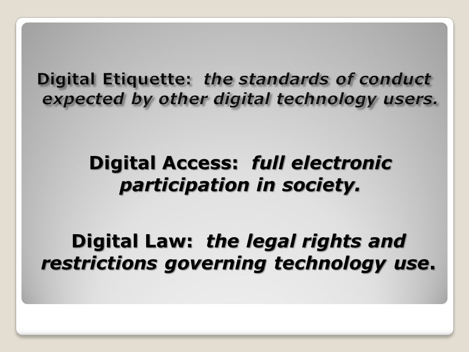 Digital Access: full electronic participation in society.