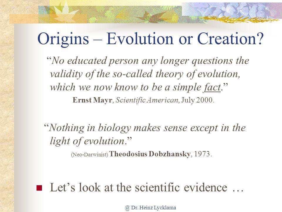 @ Dr.Heinz Lycklama Origins – Evolution or Creation.