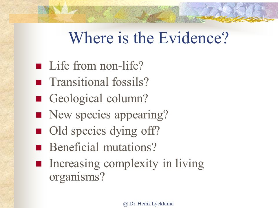 @ Dr.Heinz Lycklama Where is the Evidence. Life from non-life.