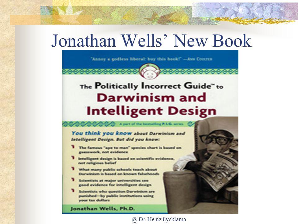 @ Dr. Heinz Lycklama Jonathan Wells New Book