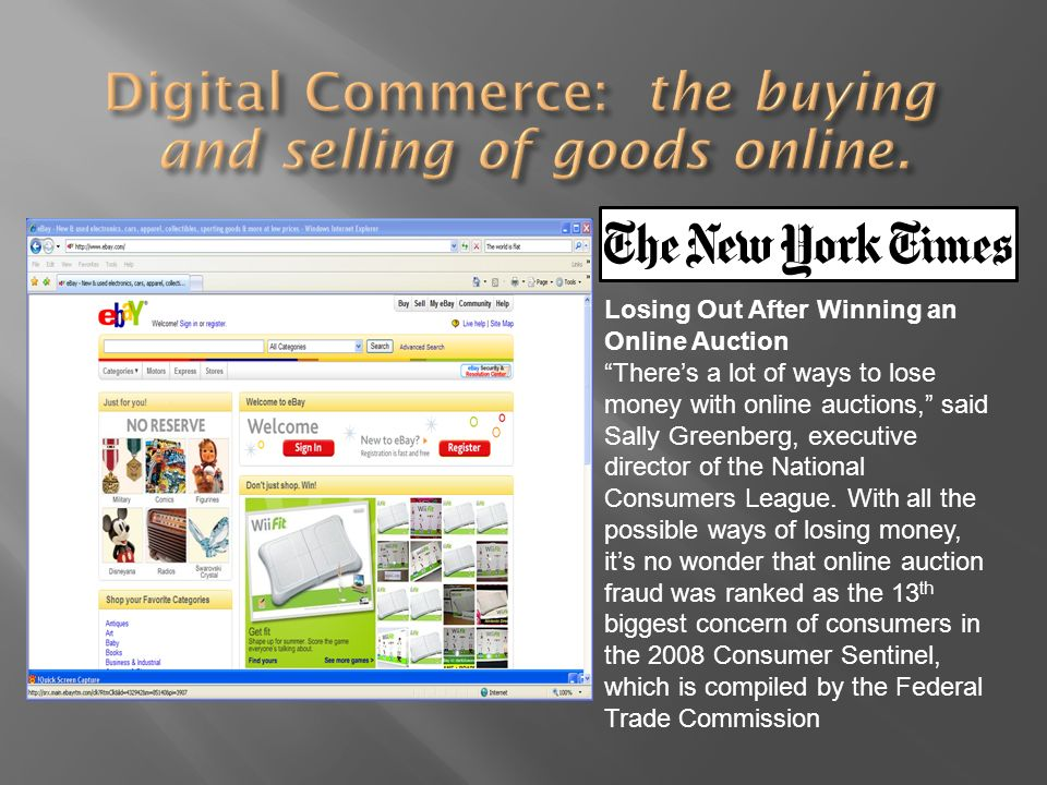 Losing Out After Winning an Online Auction Theres a lot of ways to lose money with online auctions, said Sally Greenberg, executive director of the National Consumers League.