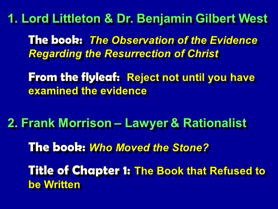1.Lord Littleton & Dr. Benjamin Gilbert West The book: The Observation of the Evidence Regarding the Resurrection of Christ From the flyleaf: Reject n