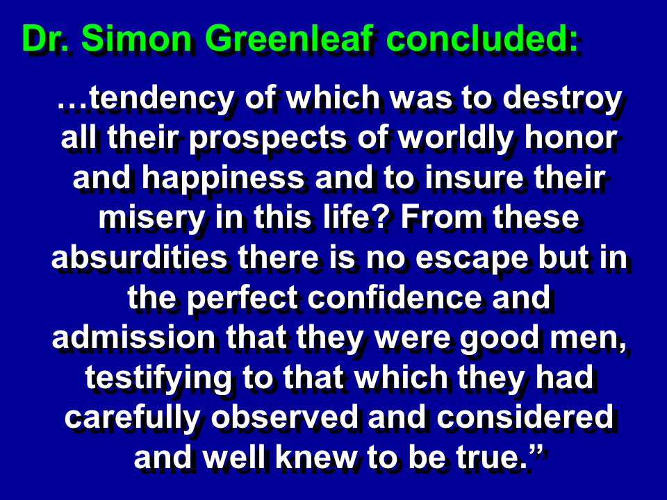 Dr. Simon Greenleaf concluded: …tendency of which was to destroy all their prospects of worldly honor and happiness and to insure their misery in this