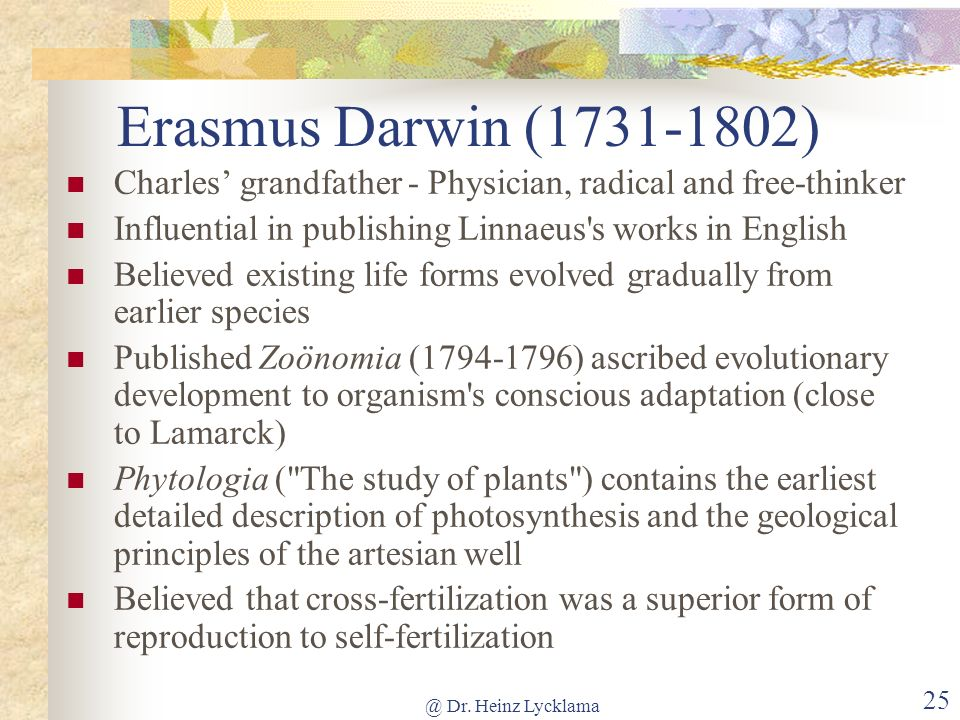 @ Dr. Heinz Lycklama 24 Before Darwin - 5 James Hutton - Scottish geologist who, in 1795, proposed the theory of gradualism Geological strata laid dow