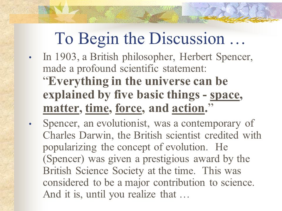 Origin Proofs Creation cannot be proved Not taking place now Not accessible to scientific proof Cant devise experiment to describe creation process Evolution cannot be proved If it is taking place, operates too slowly to measure Transmutation would take millions of years Small variations in organisms are irrelevant