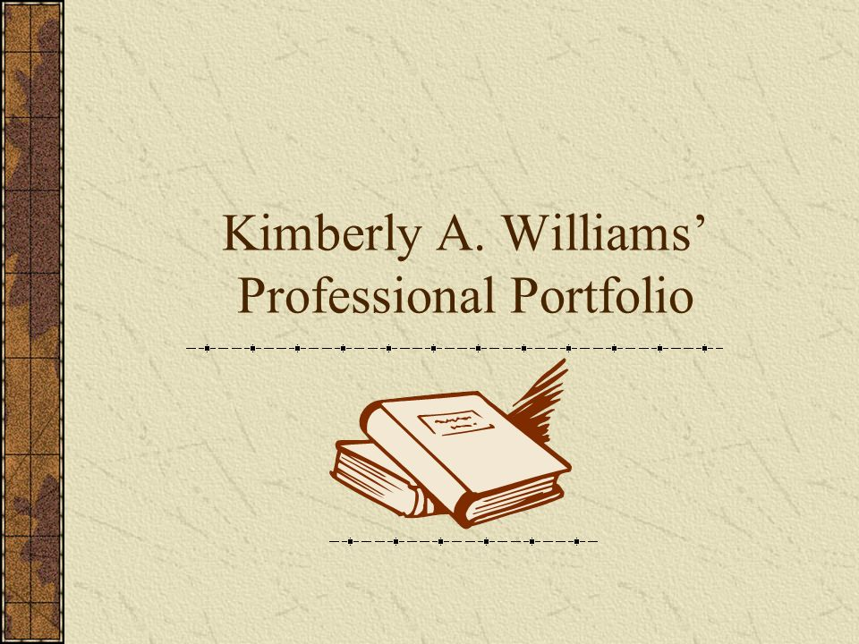 Kimberly A. Williams Professional Portfolio
