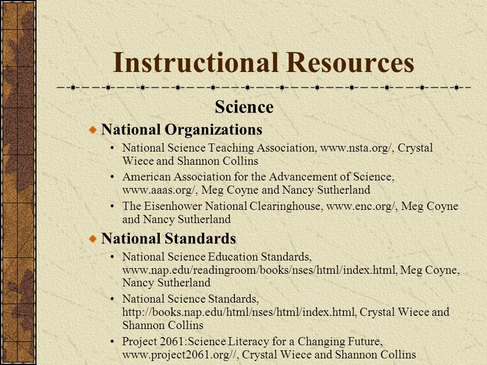 Instructional Resources Science National Organizations National Science Teaching Association, www.nsta.org/, Crystal Wiece and Shannon Collins America