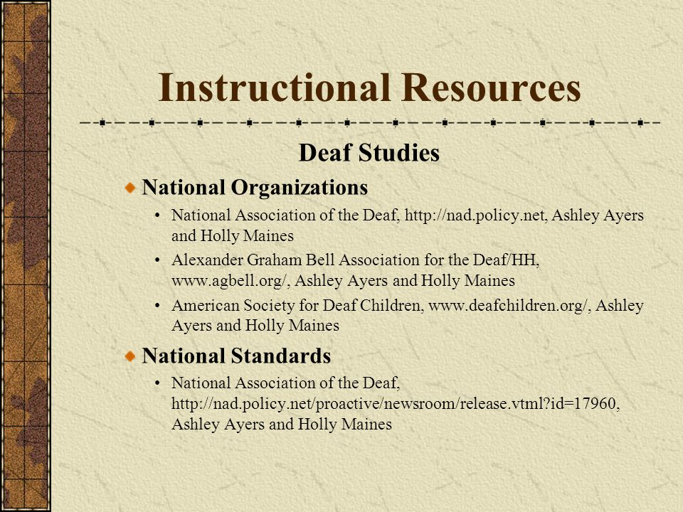 Instructional Resources Deaf Studies National Organizations National Association of the Deaf, http://nad.policy.net, Ashley Ayers and Holly Maines Ale