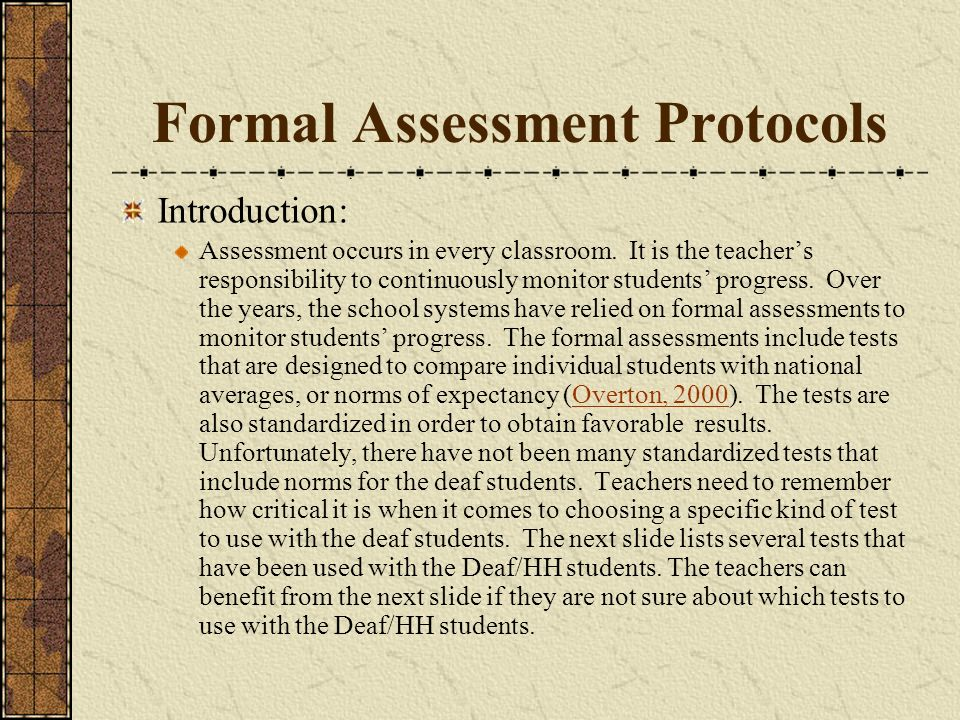 Formal Assessment Protocols Introduction: Assessment occurs in every classroom.