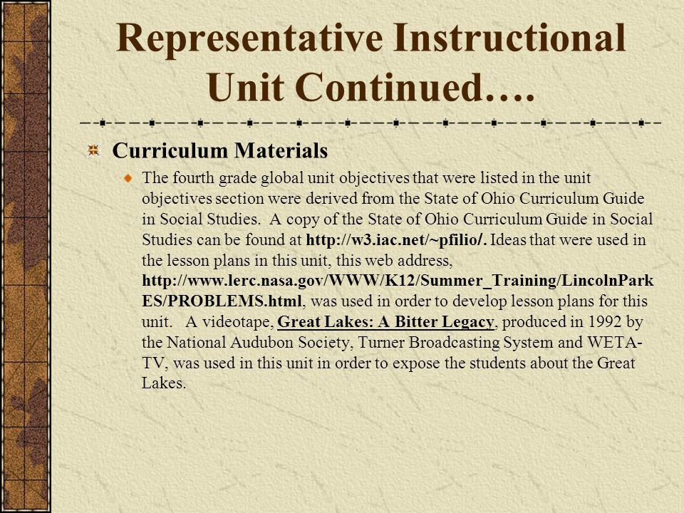 Representative Instructional Unit Continued…. Curriculum Materials The fourth grade global unit objectives that were listed in the unit objectives sec