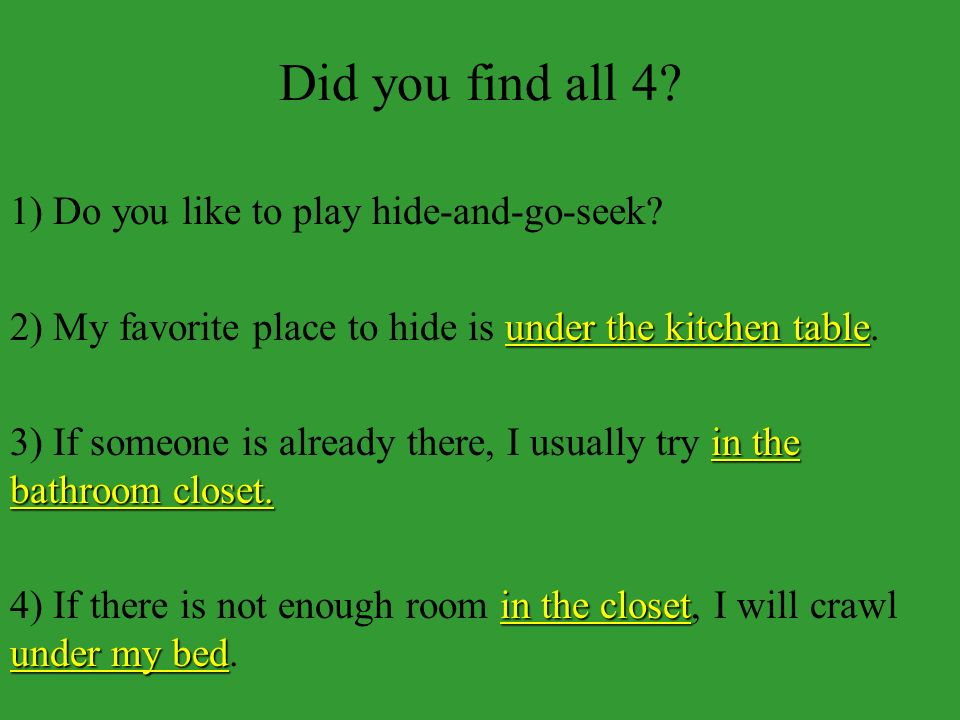 Did you find all 4. 1) Do you like to play hide-and-go-seek.