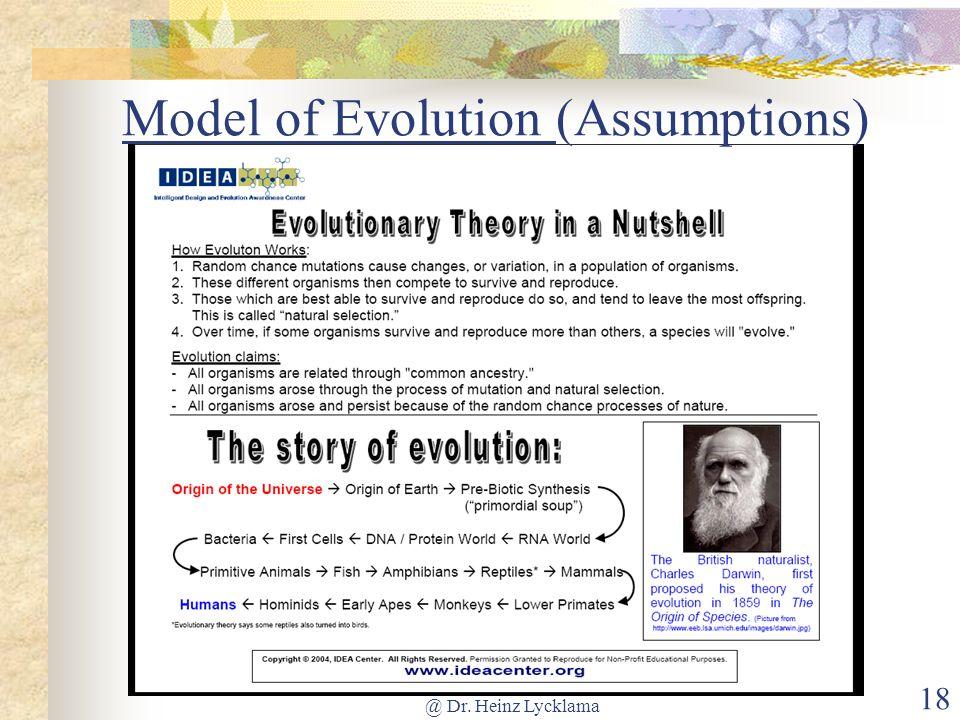 @ Dr. Heinz Lycklama 18 Model of Evolution (Assumptions)
