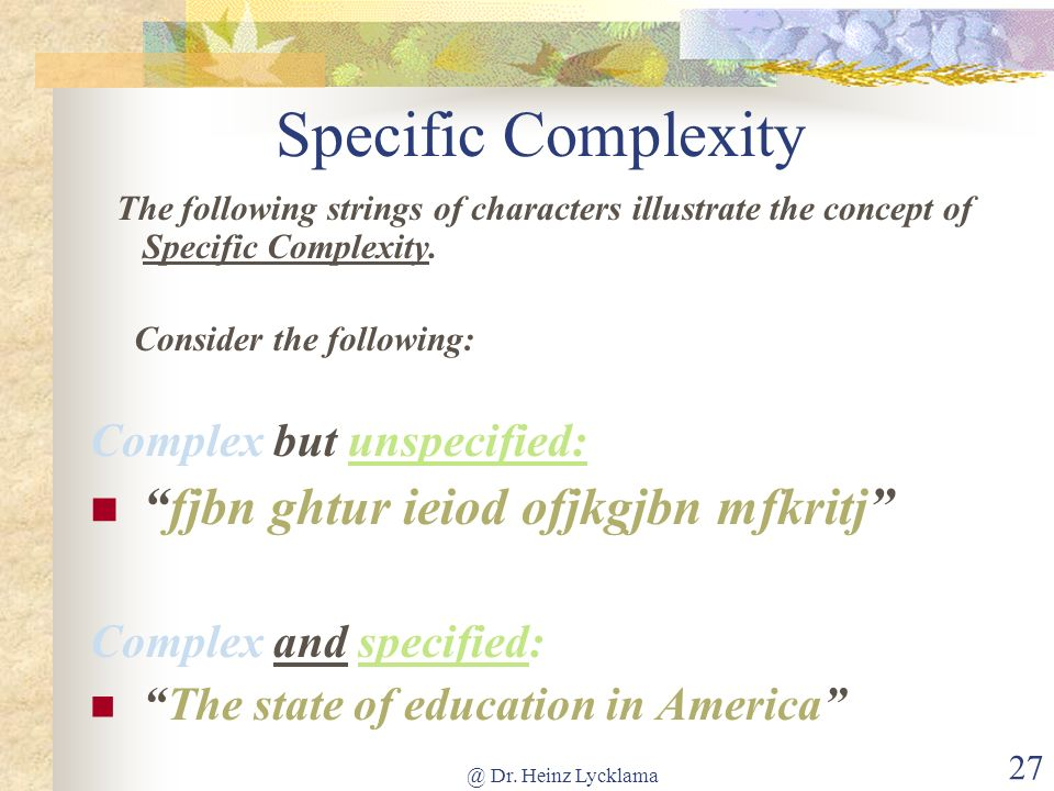 @ Dr. Heinz Lycklama 27 Specific Complexity The following strings of characters illustrate the concept of Specific Complexity. Consider the following: