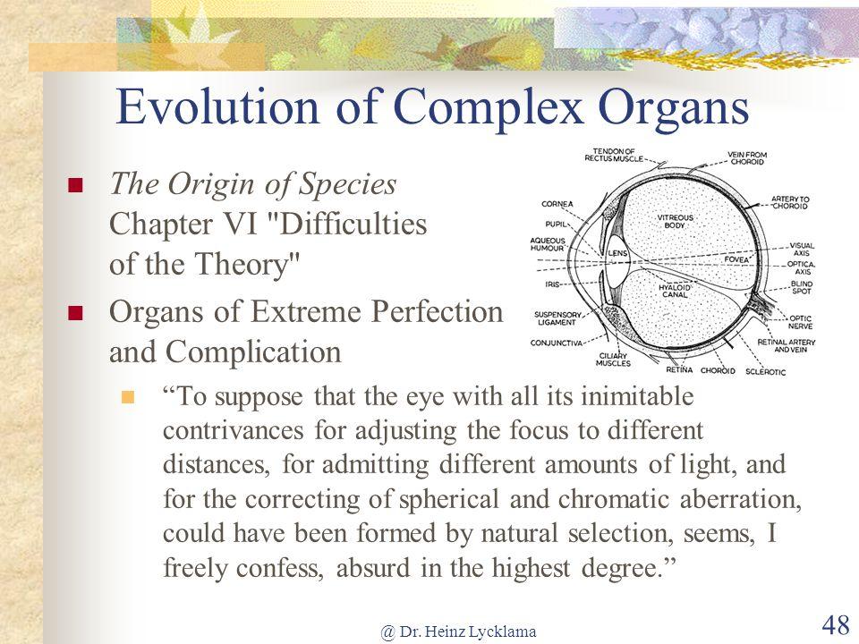 @ Dr. Heinz Lycklama 48 Evolution of Complex Organs The Origin of Species Chapter VI