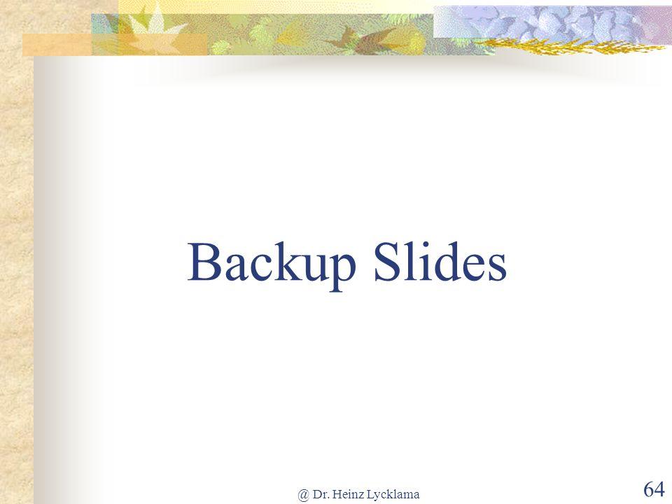@ Dr. Heinz Lycklama 64 Backup Slides