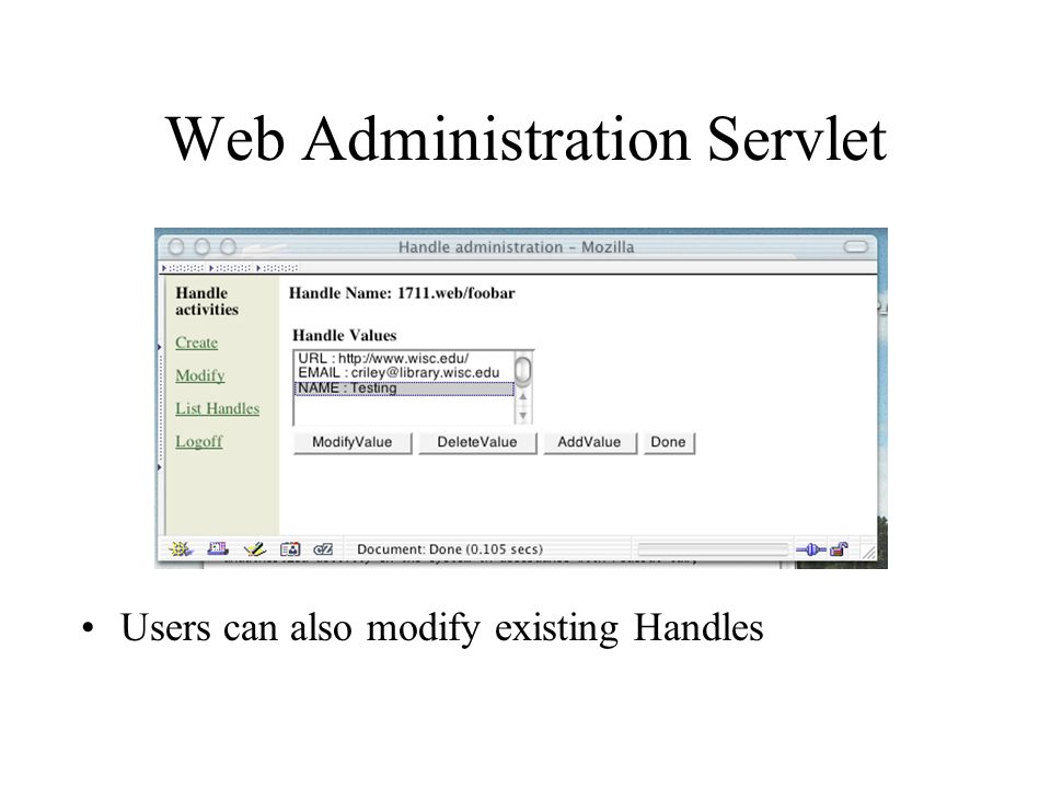 Web Administration Servlet Users can also modify existing Handles