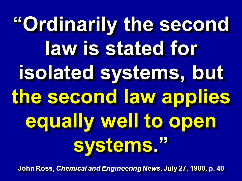 Ordinarily the second law is stated for isolated systems, but the second law applies equally well to open systems.