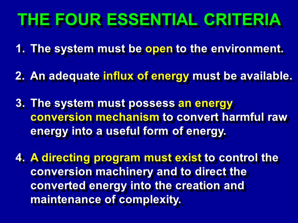THE FOUR ESSENTIAL CRITERIA 1.The system must be open to the environment.
