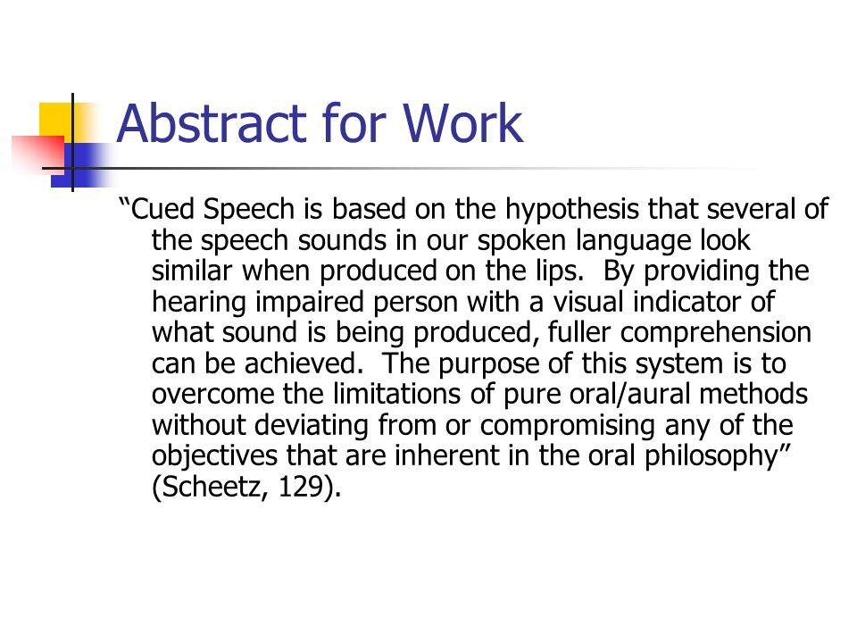 Who Developed Cued Speech.Cued Speech was developed in 1966 by R.
