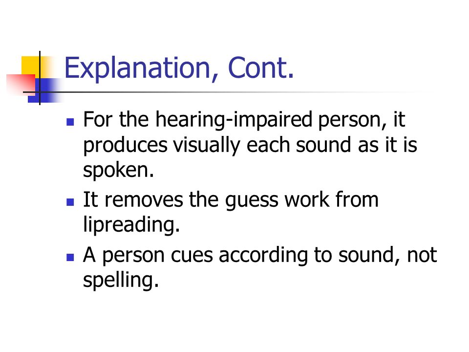 How Does Cued Speech Help?, Cont.